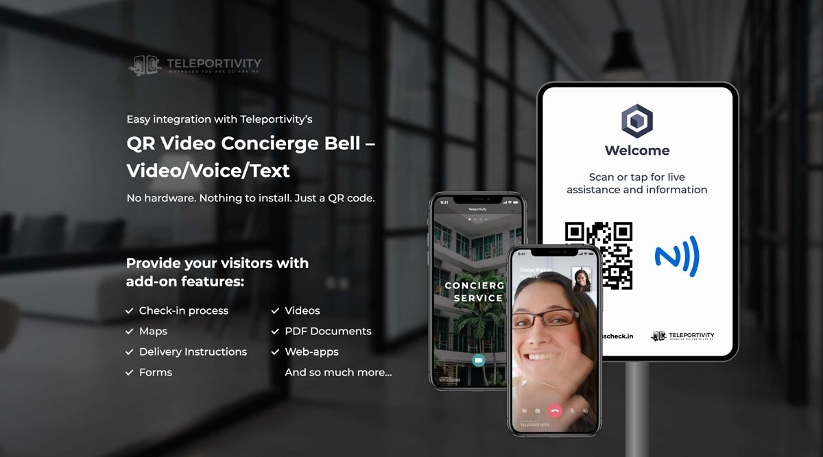 QR Video Concierge Bell = Video/Voice/Text. No hardware. Nothing to Install. Just a QR Code. Provide your visitors with add-on features: Check-in process, Maps, Deliverty Instructions, Forms, Videos, PDF Documents, Web-apps, and so much more...