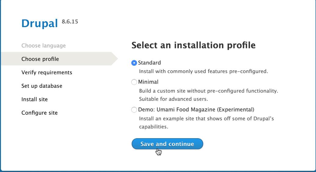 Choose the standard Drupal installation