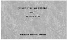 Seiner Fishing record and Bridge Log