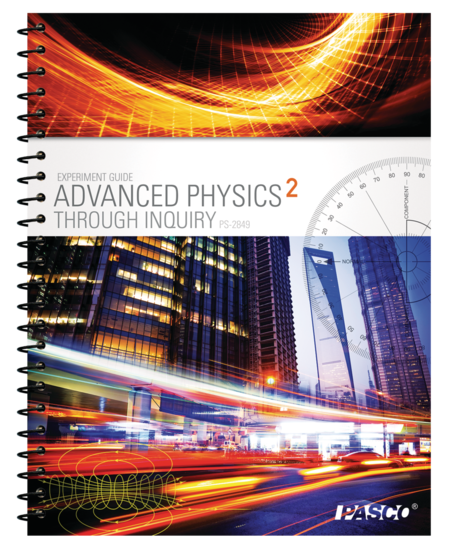 Advanced Physics Through Inquiry 2 Teacher Guide